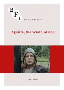 Aguirre, the Wrath of God by Professor Eric Ames