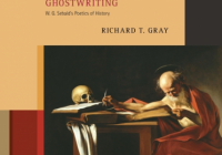 Ghostwriting: W. G. Sebald's Poetics of History