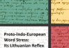 """Proto-Indo-European Word Stress: Its Lithuanian Reflex"""